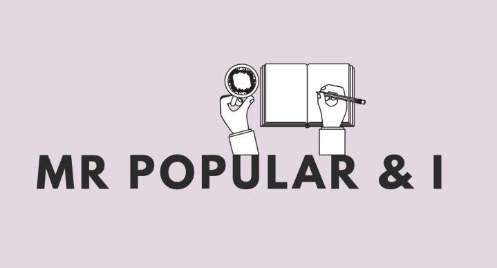 Introducing: Mr. Popular &I